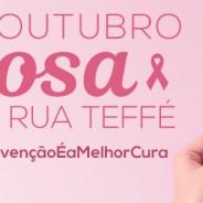 Outubro Rosa – Rua Teffé